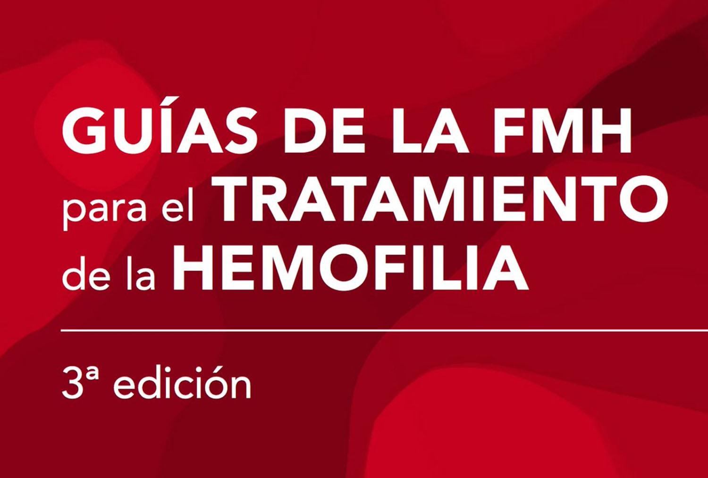 La Federación Mundial publica la 3ª edición de la Guía para el Tratamiento de la Hemofilia